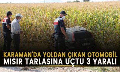 Karaman'da mısır tarlasına uçtu! 3 yaralı var