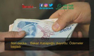 Son dakika… Bakan Kasapoğlu duyurdu: Ödemeler başladı