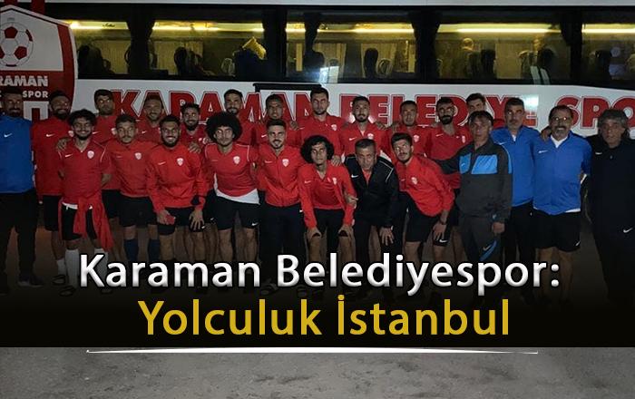 Karaman Belediyespor Yolculuk İstanbul