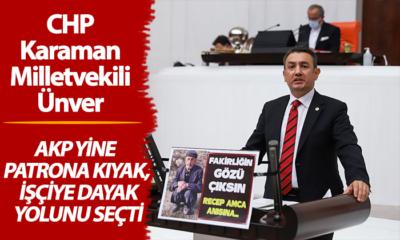 CHP Karaman Milletvekili Ünver: Madenciler İçin Konuştu