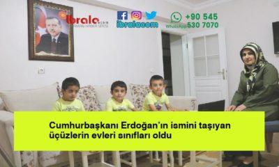 Cumhurbaşkanı Erdoğan'ın ismini taşıyan üçüzlerin evleri sınıfları oldu