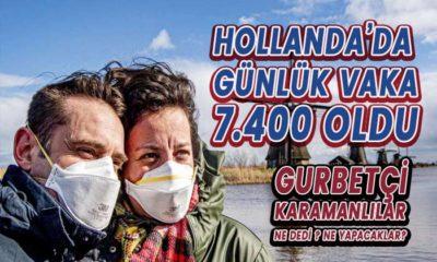 Hollanda'da günlük vaka 7400 oldu! Karamanlıları uyardılar!