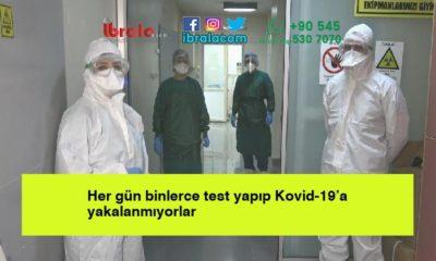 Her gün binlerce test yapıp Kovid-19'a yakalanmıyorlar