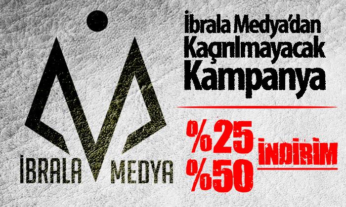 İbrala Medya'dan Kaçırılmayacak Kampanya!