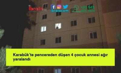 Karabük'te pencereden düşen 4 çocuk annesi ağır yaralandı