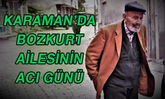 Karaman'da Bozkurt ailesinin acı günü