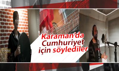 Karaman'da Cumhuriyet İçin Söylediler
