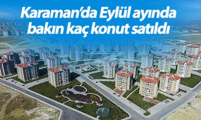 Karaman'da Eylül Ayında Bakın Kaç Konut Satıldı?