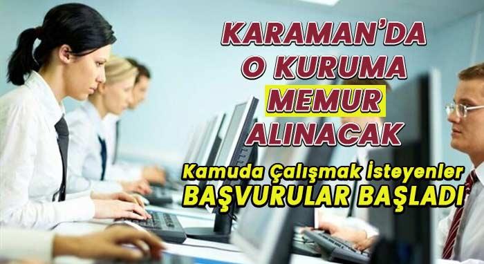 Karaman'da kamuya memur alımı! Başvurular başladı