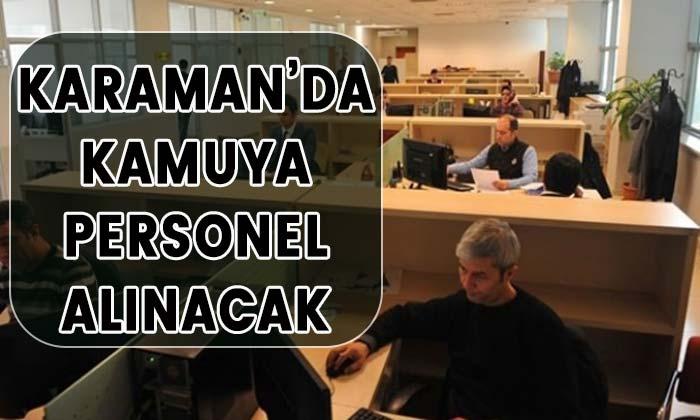 Karaman'da kamuya personel alınacak