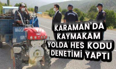 Karaman'da Kaymakam yolda HES kodu denetimi yaptı