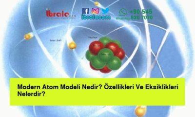 Modern Atom Modeli Nedir? Özellikleri Ve Eksiklikleri Nelerdir?