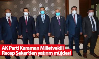 AK Parti Karaman Milletvekili Şeker'den Yatırım Müjdesi