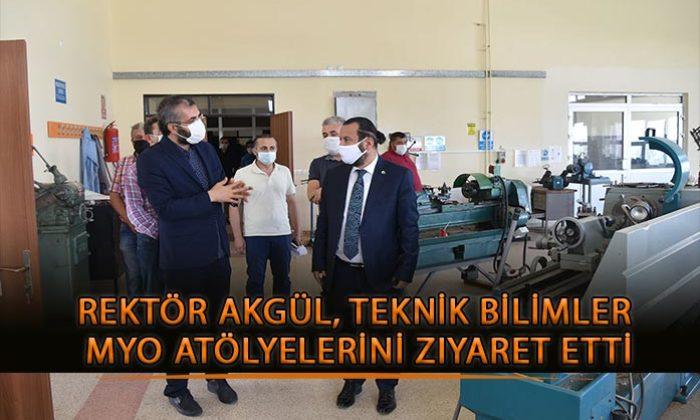 Rektör Akgül, Teknik Bilimler MYO Atölyelerini Ziyaret Etti
