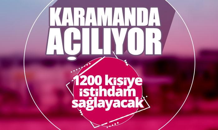 Karaman'da Açılıyor 1200 Kişiye İstihdam Sağlayacak