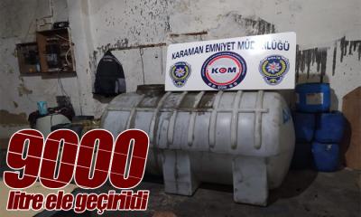 Karaman'da 9000 Litre Yakalandı!