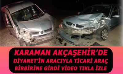 Karaman'da Diyanetin aracı ve ticari araç birbirine girdi