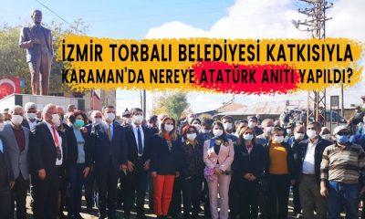 İzmir Torbalı Belediyesi Karaman'da nereye Atatürk anıtı yaptı?