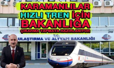 Karamanlılar hızlı tren için Bakanlığa çıkarma yapacak