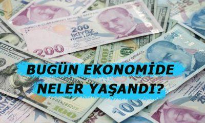 Bugün ekonomide neler yaşandı?