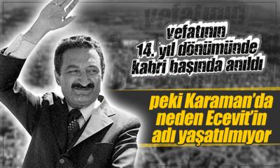 Eski Başbakan Ecevit Mezarı Başında Anıldı: Peki Karaman'da Neden Adı Yaşatılmıyor