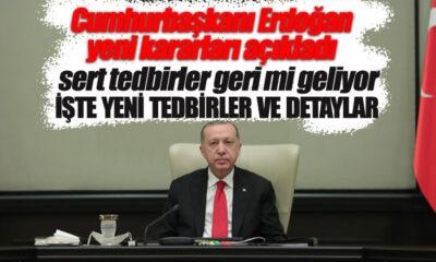 Sert Tedbirler Geri mi Geliyor? Cumhurbaşkanı Erdoğan Açıkladı