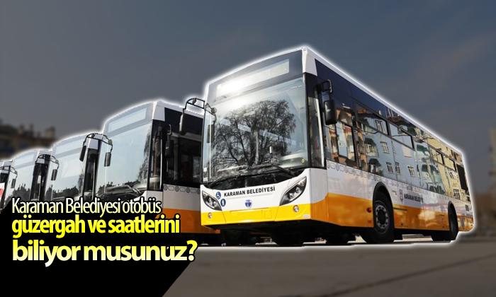 Karaman Belediyesi Otobüs Güzergah ve Saatlerini Biliyor musunuz?