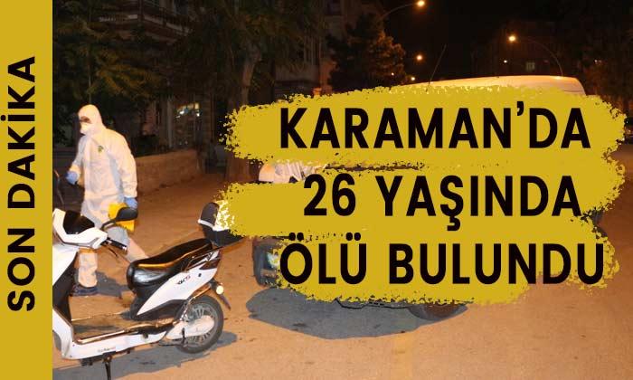 Karaman'da 26 yaşındaki kişi öldürüldü