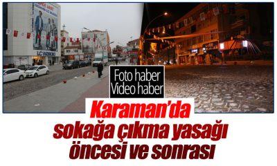 Karaman'da Yasak Öncesi ve Yasak Sonrası!