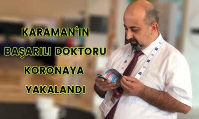Karaman'ın başarılı doktoru koronaya yakalandı