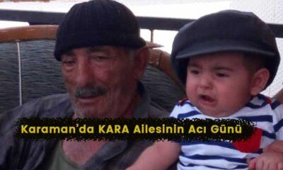 Karaman'da Kara ailesinin acı günü