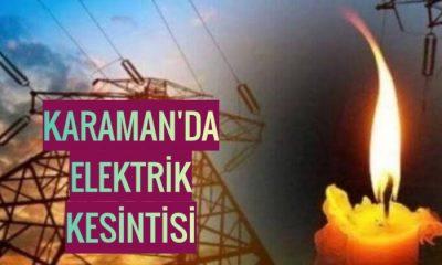 Karaman'da elektrik kesintisi yaşanacak
