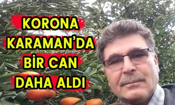 Korona Karaman'da bir can daha aldı
