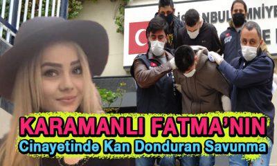 Karamanlı Fatma cinayetinde kan donduran savunma!