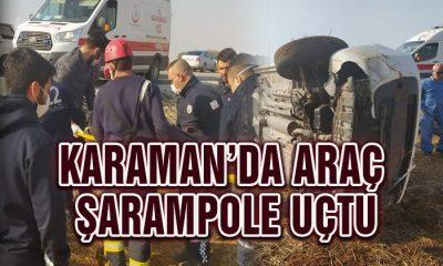 Karaman'da araç şarampole uçtu
