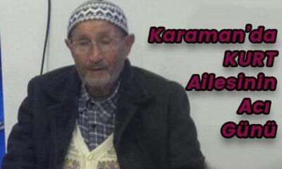 Karaman'da Kurt ailesinin acı günü