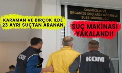 Karaman'da suçlar işledi! Nerede yakalandı?