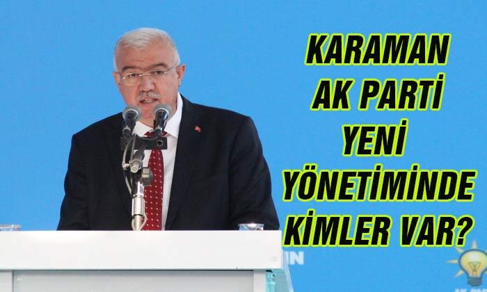 Karaman AK Parti yeni yönetiminde kimler var?