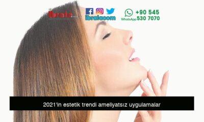 2021'in estetik trendi ameliyatsız uygulamalar