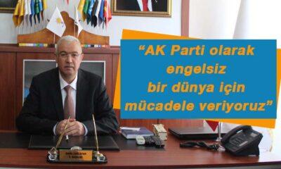 AK Parti olarak engelsiz bir dünya için mücadele veriyoruz