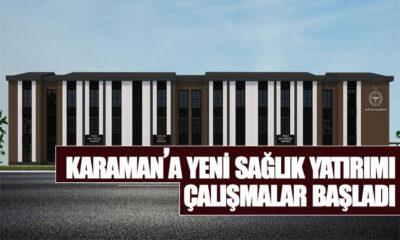 Karaman'a Yeni Sağlık Yatırımı Çalışmalar Başladı