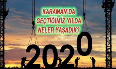 Karaman 2020'de neler yaşadı?