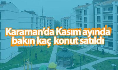Karaman'da Kasım Ayında Bakın Kaç Konut Satıldı
