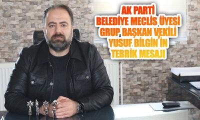 AK Parti Belediye Meclis Üyesi ve Grup Başkan Vekili Yusuf Bilgin'in Tebrik Mesajı