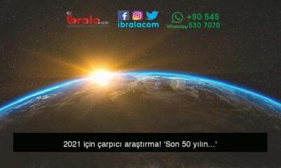 2021 için çarpıcı araştırma! 'Son 50 yılın…'