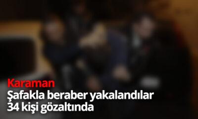 Şafakla Beraber Yakalandılar 34 Kişi Gözaltında