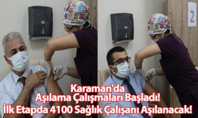 Karaman'da Aşılama Çalışmaları Başladı! İlk Etapda 4100 Sağlık Çalışanı Aşılanacak!