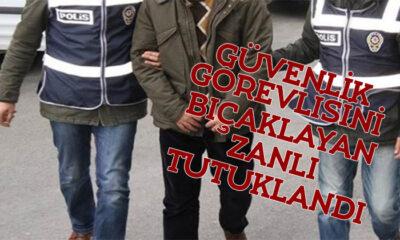 Güvenlik Görevlisini Bıçaklayan Zanlı Tutuklandı