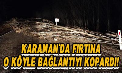 Karaman'da fırtına o köyle bağlantıyı kopardı