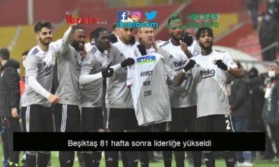 Beşiktaş 81 hafta sonra liderliğe yükseldi